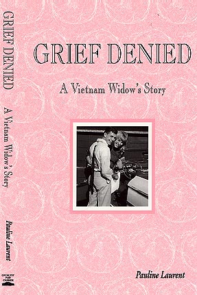 Grief Denied | A Vietnam Widow's Story by Pauline Laurent